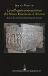 La collezione paleocristiana del Museo Diocesano di Ancona