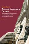 Ancona, la porpora, l'acqua