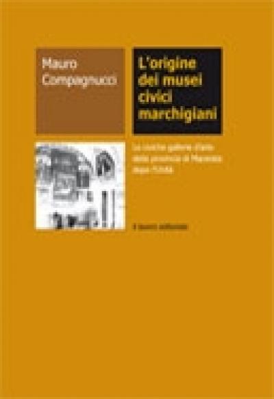 L'origine dei Musei civici marchigiani