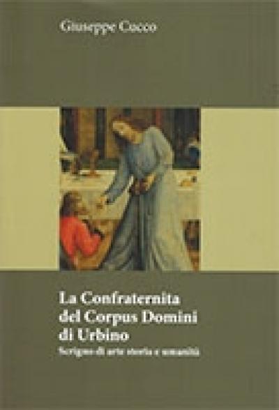 La confraternita del Corpus Domini di Urbino